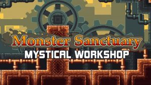 Read more about the article 《Monster Sanctuary》改版 – 神秘工坊(Mystical Workshop)
